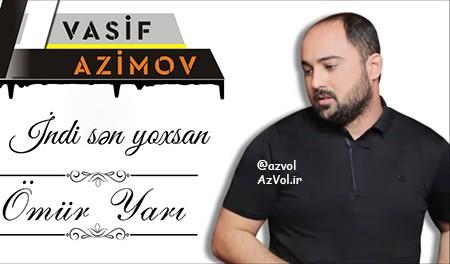 دانلود آهنگ آذربایجانی جدید Vasif Azimov به نام Omur Yari
